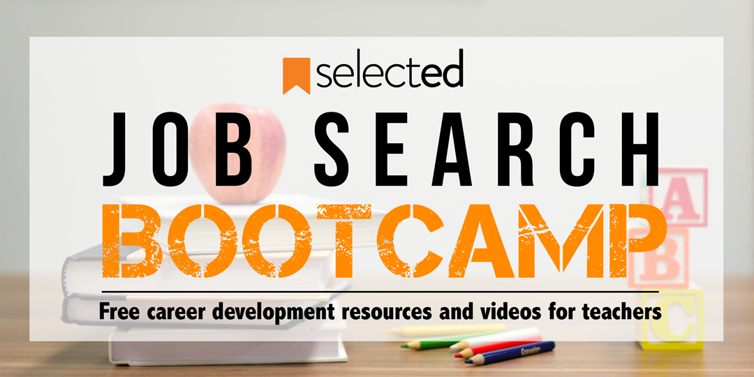Teacher Job Search Bootcamp: Resume, Demo Lesson, School Fit, Interviewing 101